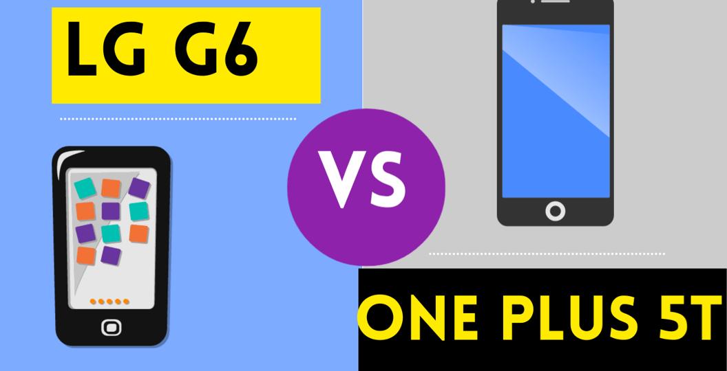 LG G6 VS One Plus 5T
