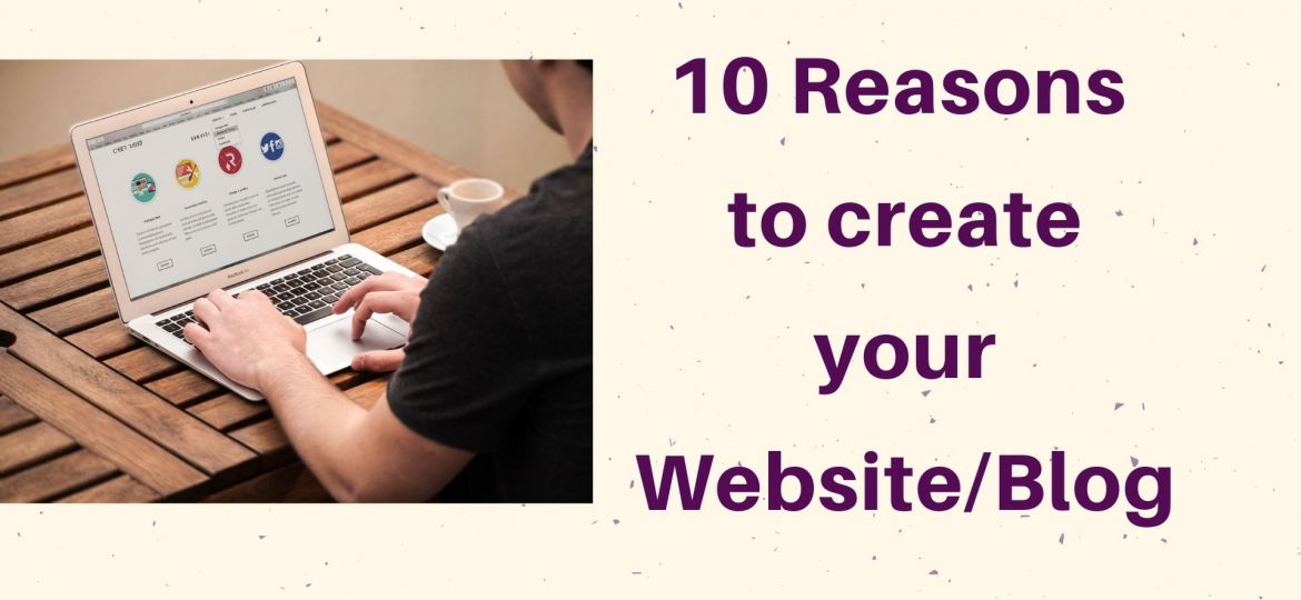 10 reasons to create your website or blog