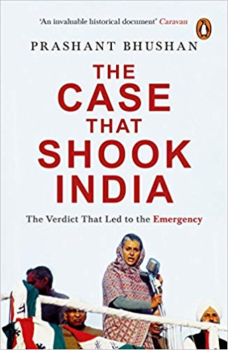 Best Legal books of India -The Case That Shook India The Verdict That Led To The Emergency by Prashant Bhushan