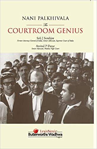 Law books India Nani Palkhivala The Courtroom Genius by Soli J Sorabjee & Arvind P Datar