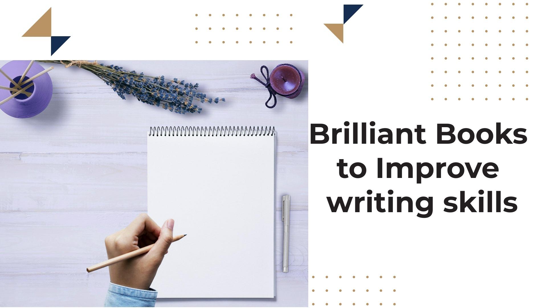 Brilliant books to improve writing skills