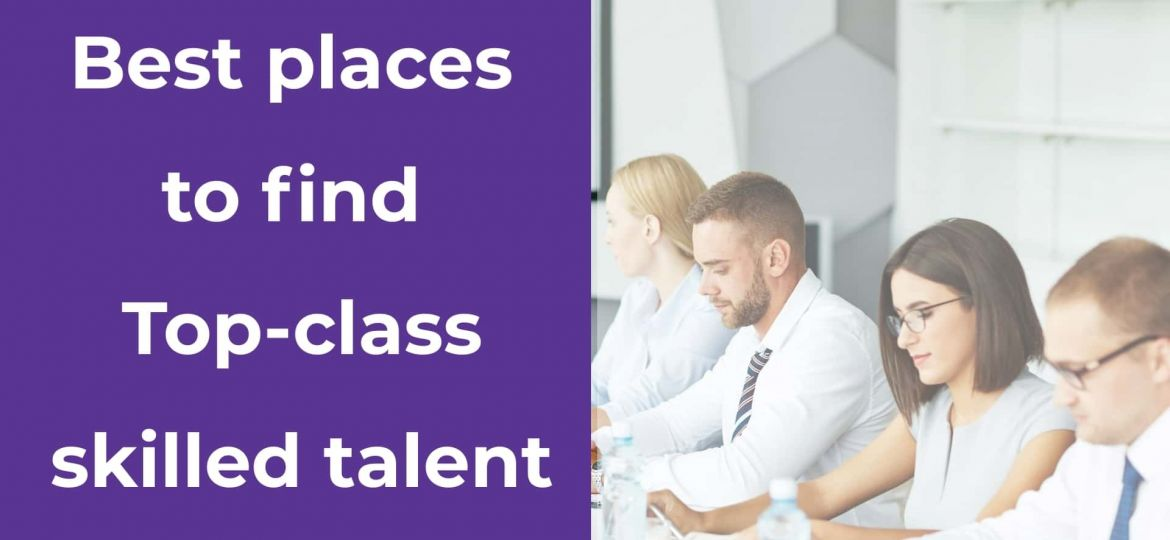 Best places /sites tofind skilled talent