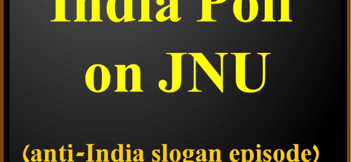 India Poll on JNU Tukde Tukde anti-India slogan