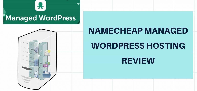 Namecheap Managed WordPress Hosting Review